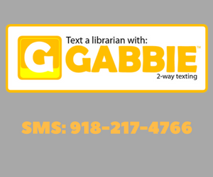 text a librarian with gabbie 2-way texting. sms: 918-217-4766