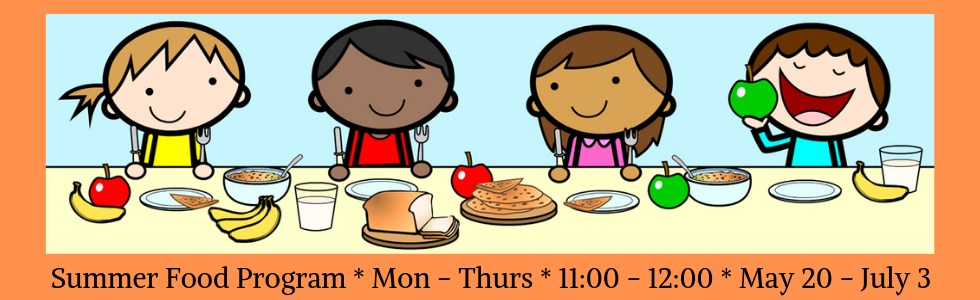 Image of kids eating at a table with the words: Summer Food Program, Monday - Thursday, 11:00 - 12:00, May 20th - July 3rd.